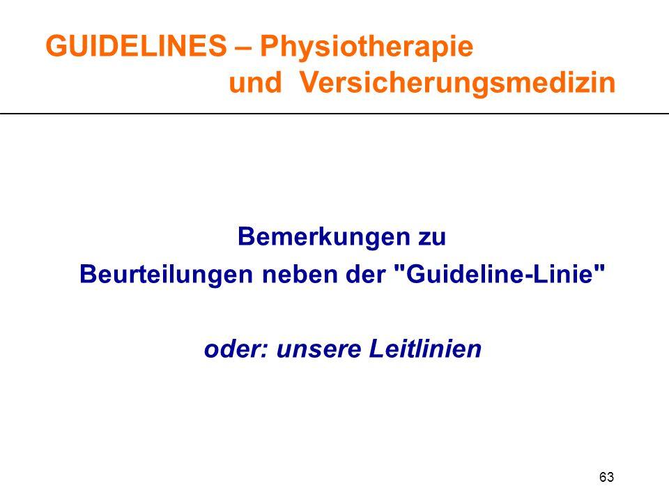 Beurteilungen neben der Guideline-Linie oder: unsere Leitlinien