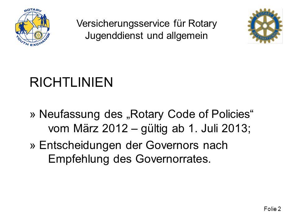 """RICHTLINIEN» Neufassung des """"Rotary Code of Policies vom März 2012 – gültig ab 1. Juli 2013;"""