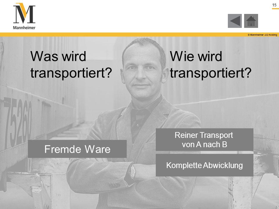 Was wird transportiert Wie wird transportiert