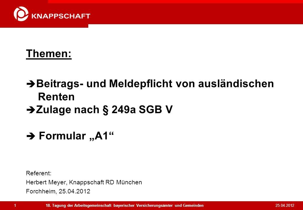 Referent: Herbert Meyer, Knappschaft RD München Forchheim, 25.04.2012
