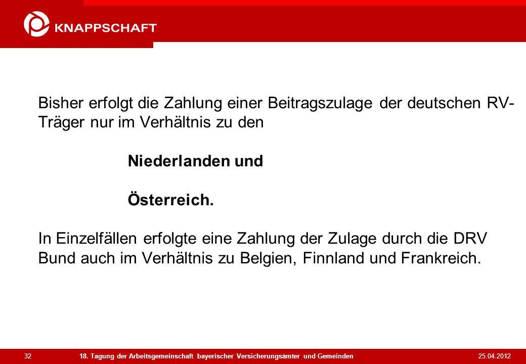 Bisher erfolgt die Zahlung einer Beitragszulage der deutschen RV-Träger nur im Verhältnis zu den Niederlanden und Österreich. In Einzelfällen erfolgte eine Zahlung der Zulage durch die DRV Bund auch im Verhältnis zu Belgien, Finnland und Frankreich.