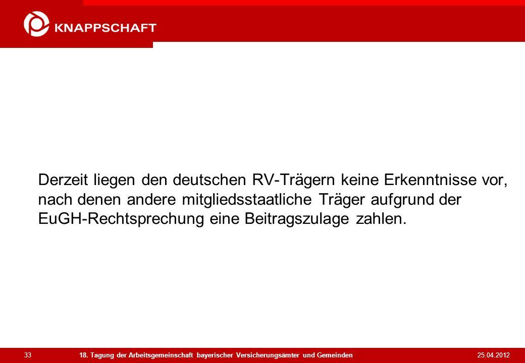 Derzeit liegen den deutschen RV-Trägern keine Erkenntnisse vor, nach denen andere mitgliedsstaatliche Träger aufgrund der EuGH-Rechtsprechung eine Beitragszulage zahlen.