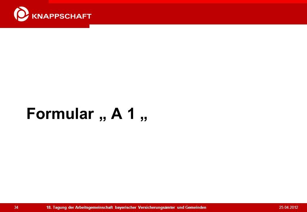 """Formular """" A 1 """" 18. Tagung der Arbeitsgemeinschaft bayerischer Versicherungsämter und Gemeinden."""