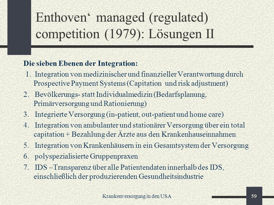 Enthoven' managed (regulated) competition (1979): Lösungen II
