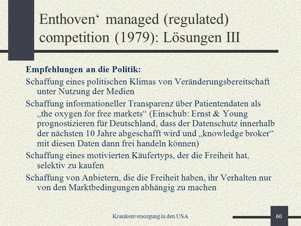 Enthoven' managed (regulated) competition (1979): Lösungen III
