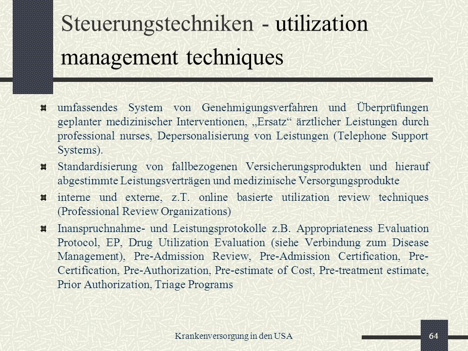 Steuerungstechniken - utilization management techniques