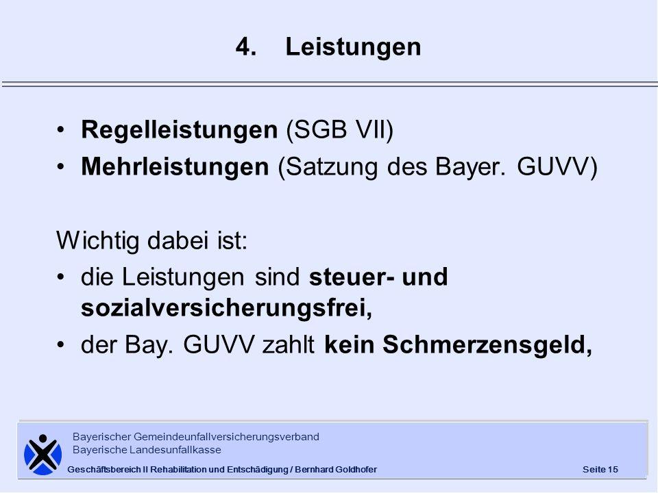 Regelleistungen (SGB VII) Mehrleistungen (Satzung des Bayer. GUVV)