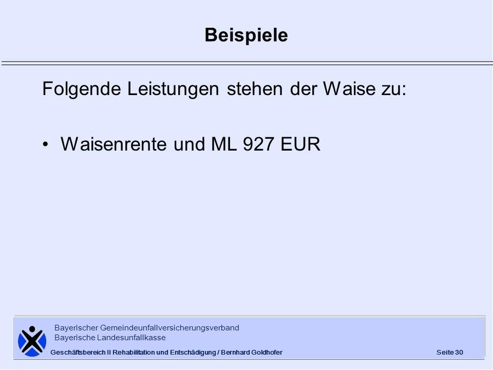Folgende Leistungen stehen der Waise zu: Waisenrente und ML 927 EUR