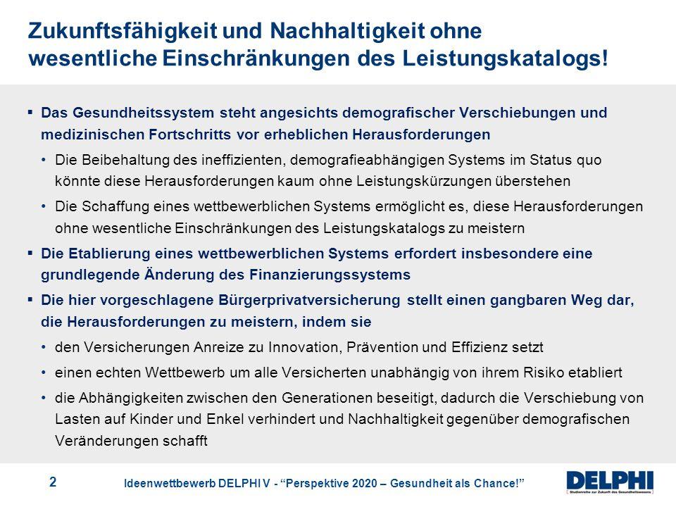 Zukunftsfähigkeit und Nachhaltigkeit ohne wesentliche Einschränkungen des Leistungskatalogs!