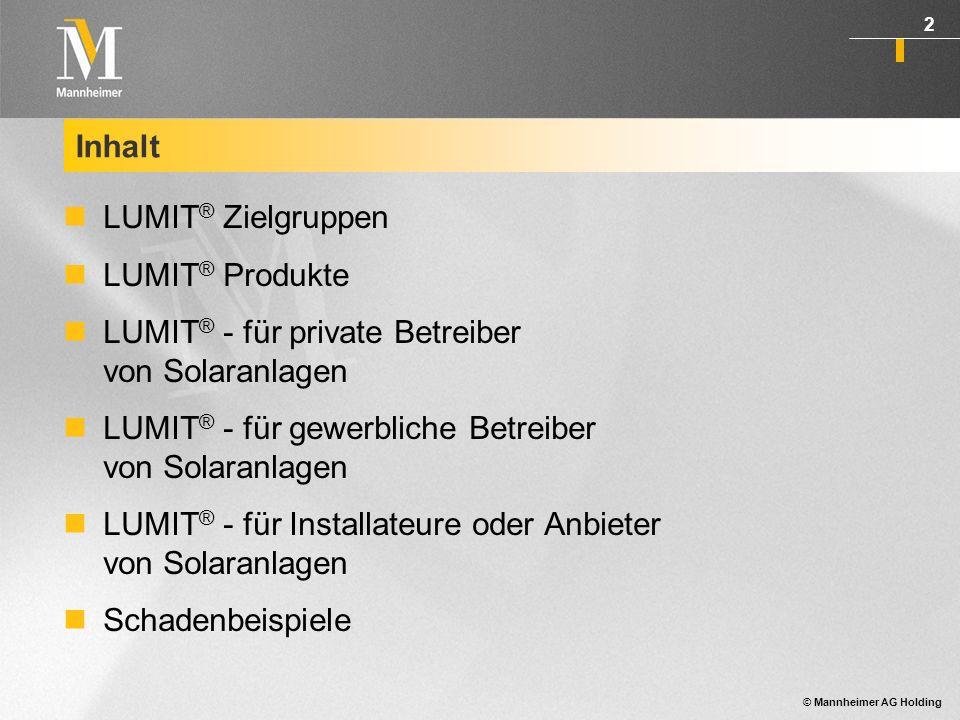 Inhalt LUMIT® Zielgruppen. LUMIT® Produkte. LUMIT® - für private Betreiber von Solaranlagen. LUMIT® - für gewerbliche Betreiber von Solaranlagen.