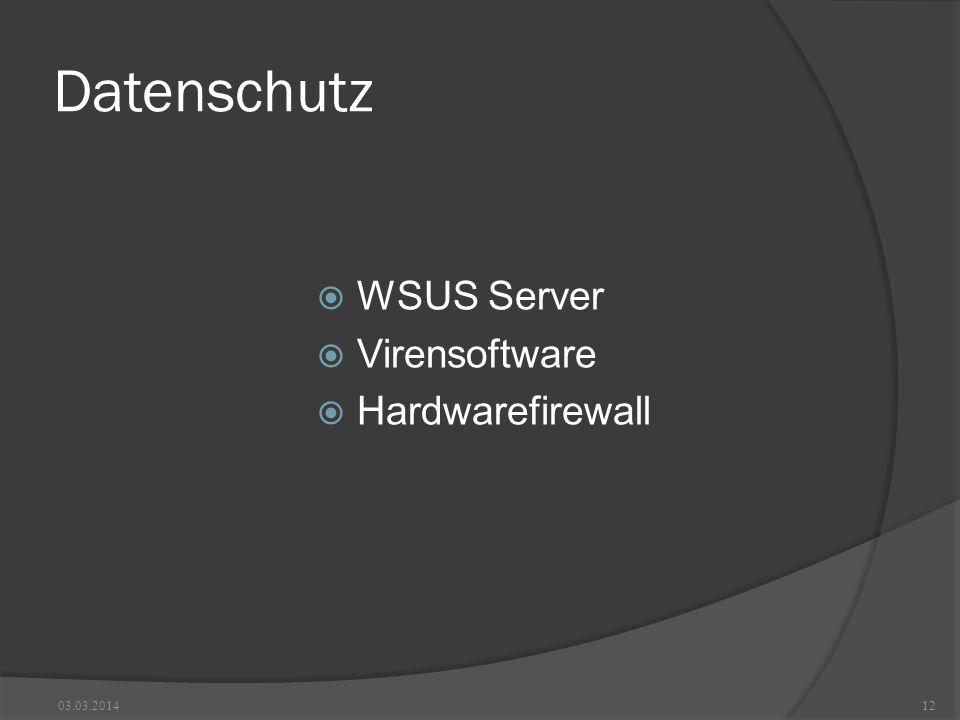 Datenschutz WSUS Server Virensoftware Hardwarefirewall 28.03.2017
