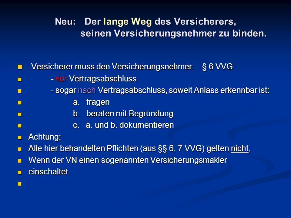 Versicherer muss den Versicherungsnehmer: § 6 VVG