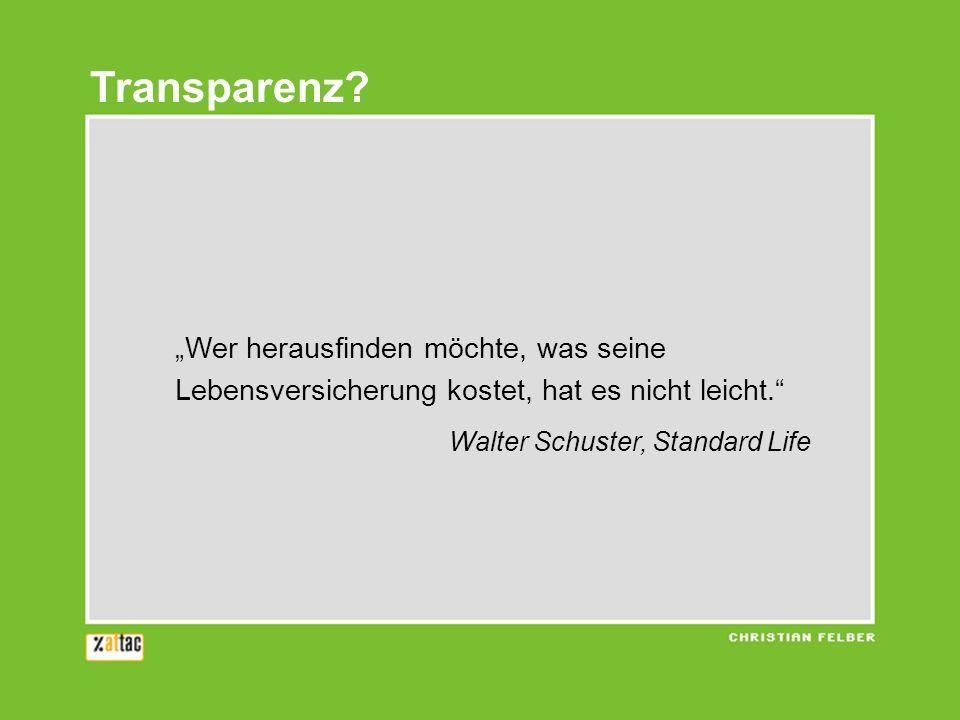 """Transparenz """"Wer herausfinden möchte, was seine"""