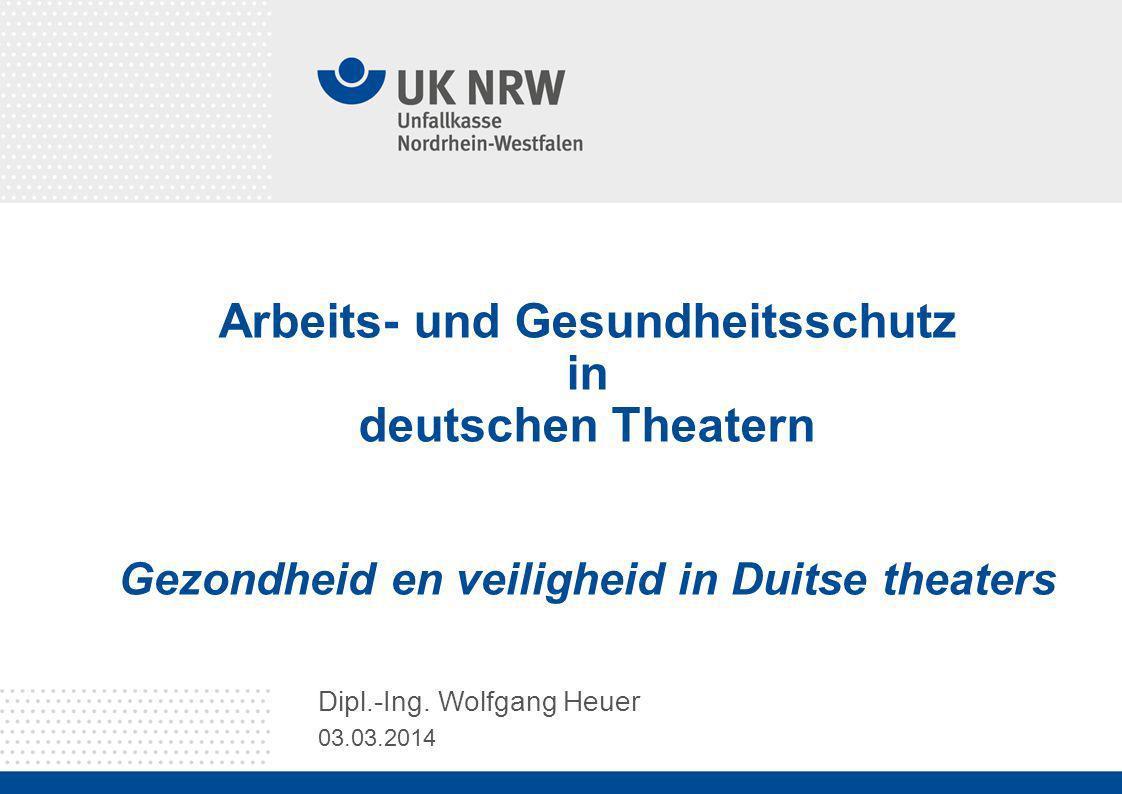 Arbeits- und Gesundheitsschutz in deutschen Theatern Gezondheid en veiligheid in Duitse theaters