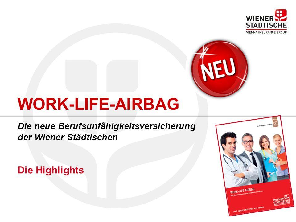 WORK-LIFE-AIRBAG Die neue Berufsunfähigkeitsversicherung der Wiener Städtischen
