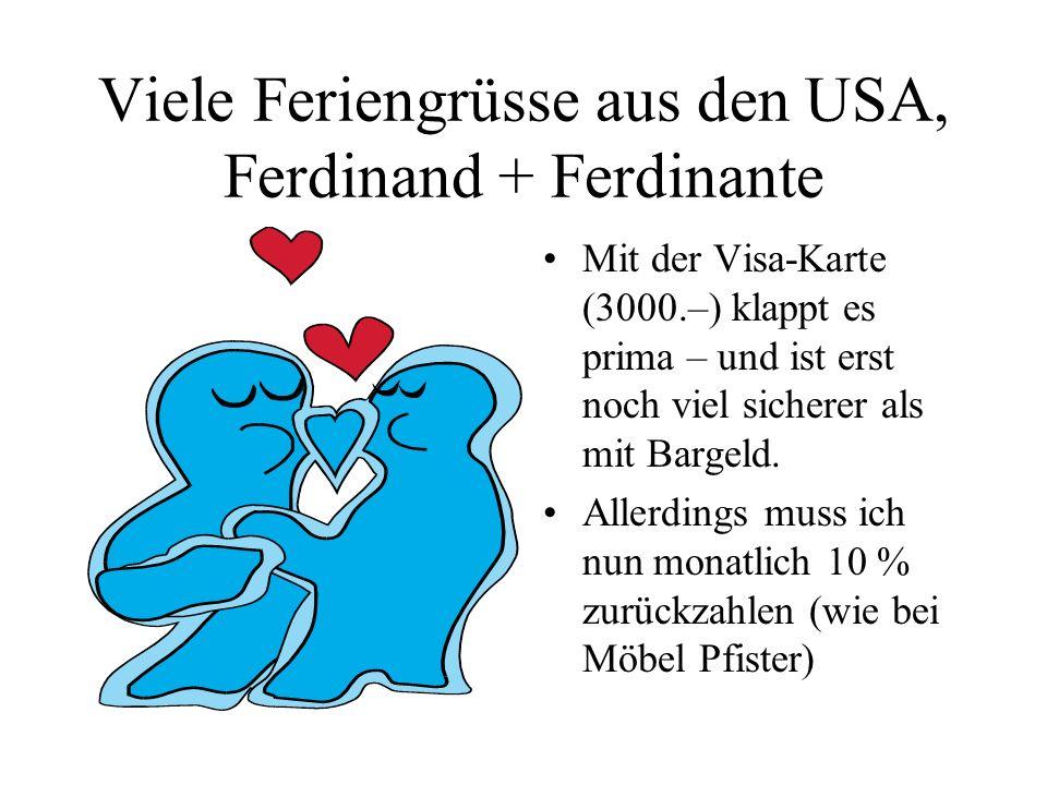 Viele Feriengrüsse aus den USA, Ferdinand + Ferdinante