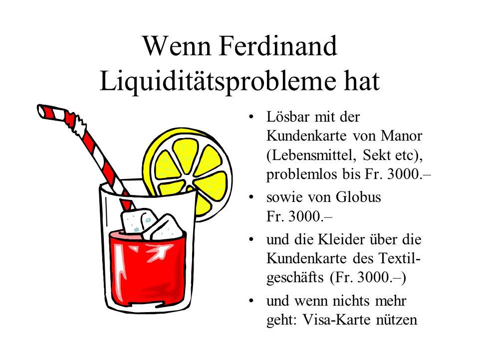 Wenn Ferdinand Liquiditätsprobleme hat