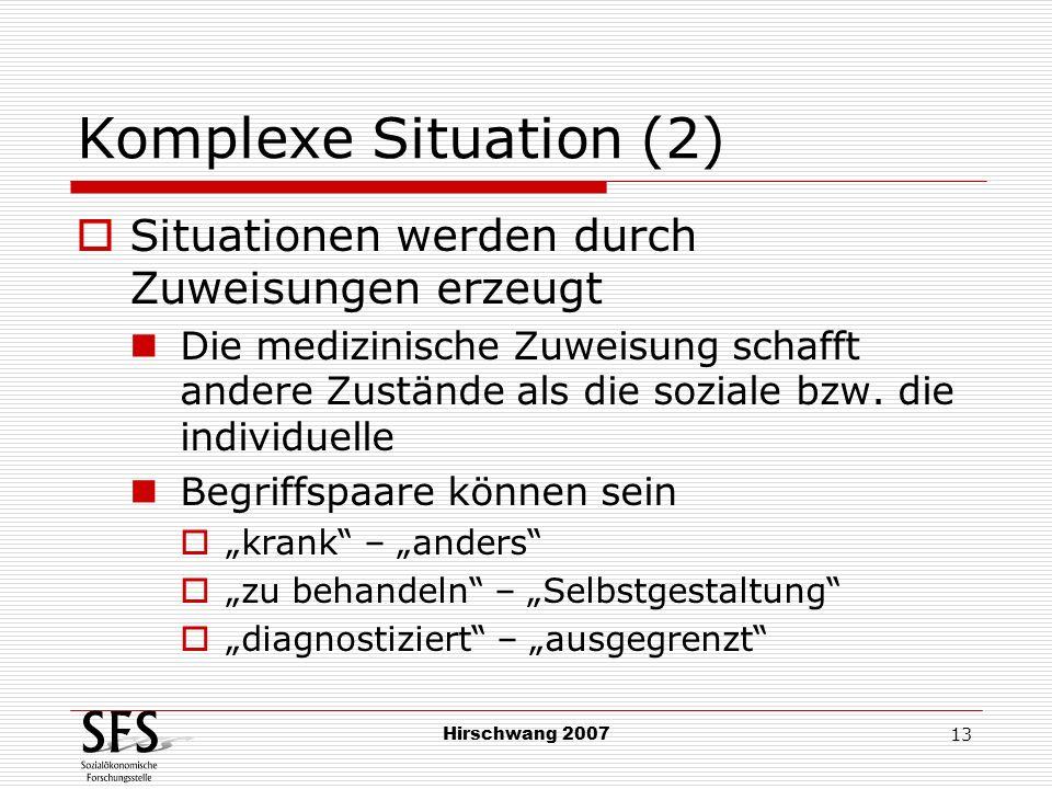 Komplexe Situation (2) Situationen werden durch Zuweisungen erzeugt