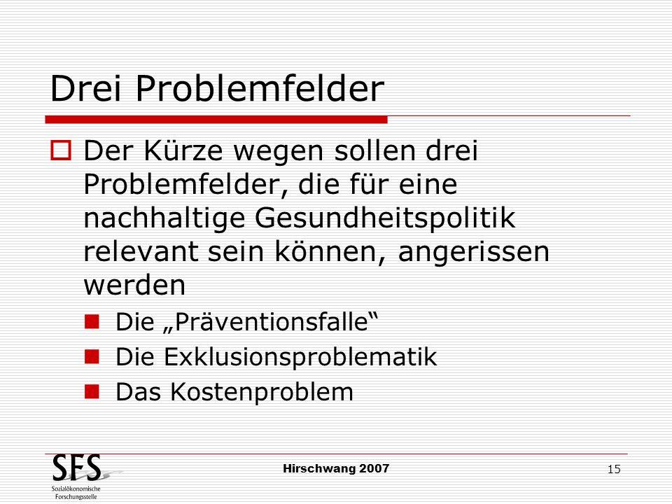 Drei Problemfelder Der Kürze wegen sollen drei Problemfelder, die für eine nachhaltige Gesundheitspolitik relevant sein können, angerissen werden.
