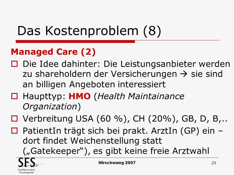 Das Kostenproblem (8) Managed Care (2)