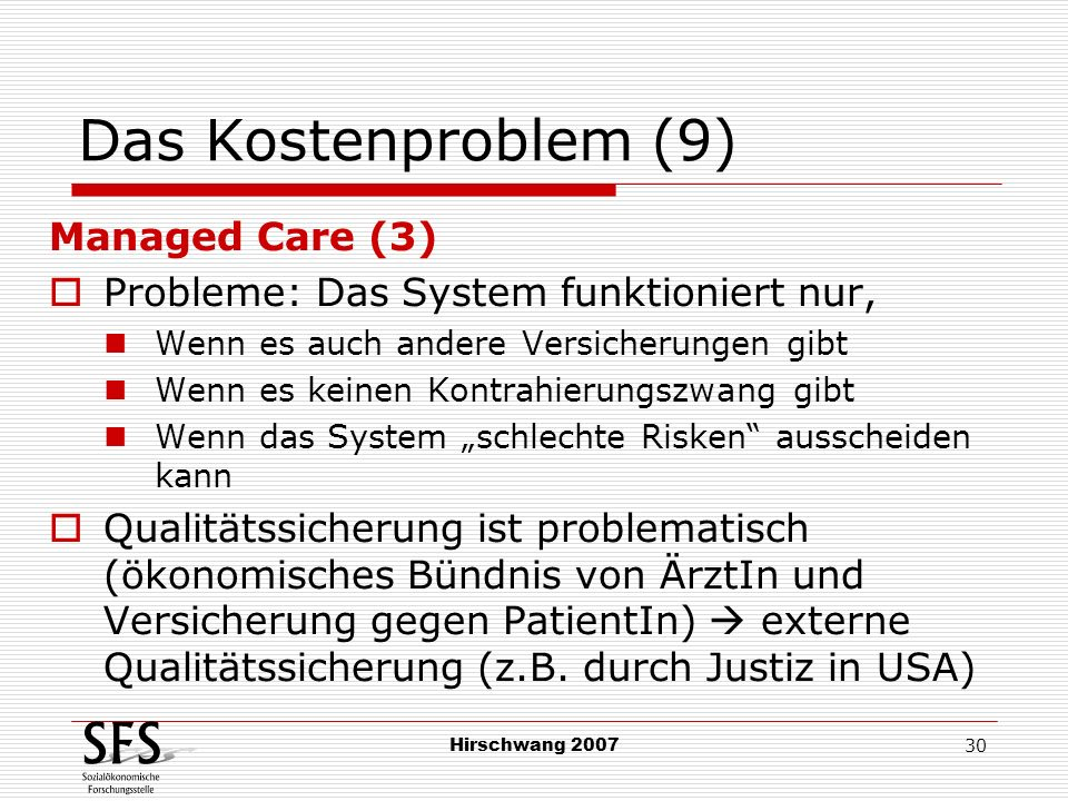 Das Kostenproblem (9) Managed Care (3)