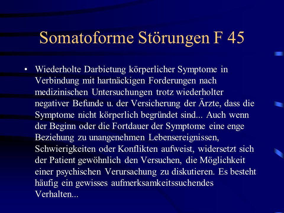 Somatoforme Störungen F 45