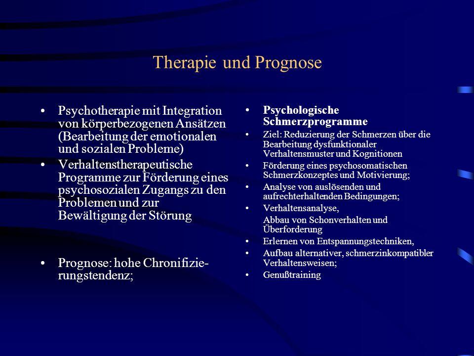 Therapie und Prognose Psychotherapie mit Integration von körperbezogenen Ansätzen (Bearbeitung der emotionalen und sozialen Probleme)