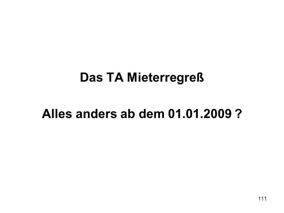 Das TA Mieterregreß Alles anders ab dem 01.01.2009