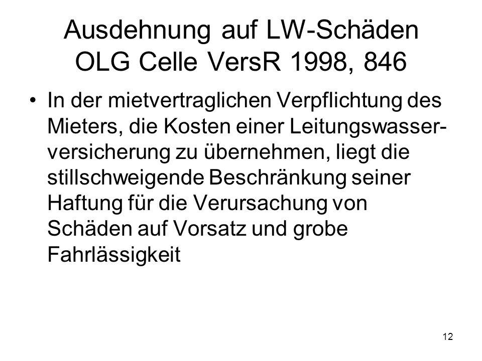 Ausdehnung auf LW-Schäden OLG Celle VersR 1998, 846
