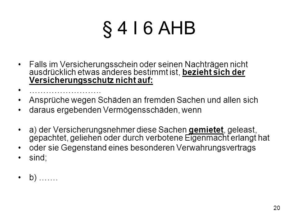 § 4 I 6 AHB