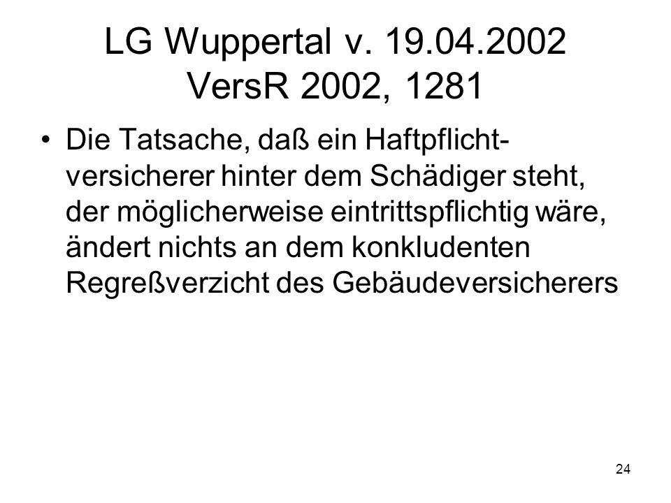 LG Wuppertal v. 19.04.2002 VersR 2002, 1281