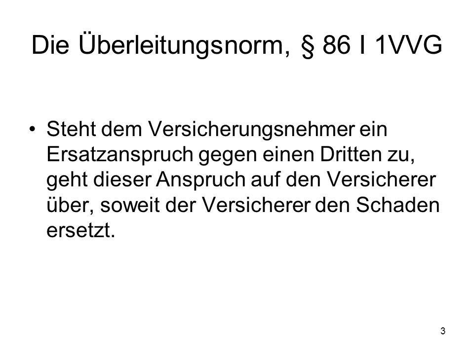 Die Überleitungsnorm, § 86 I 1VVG
