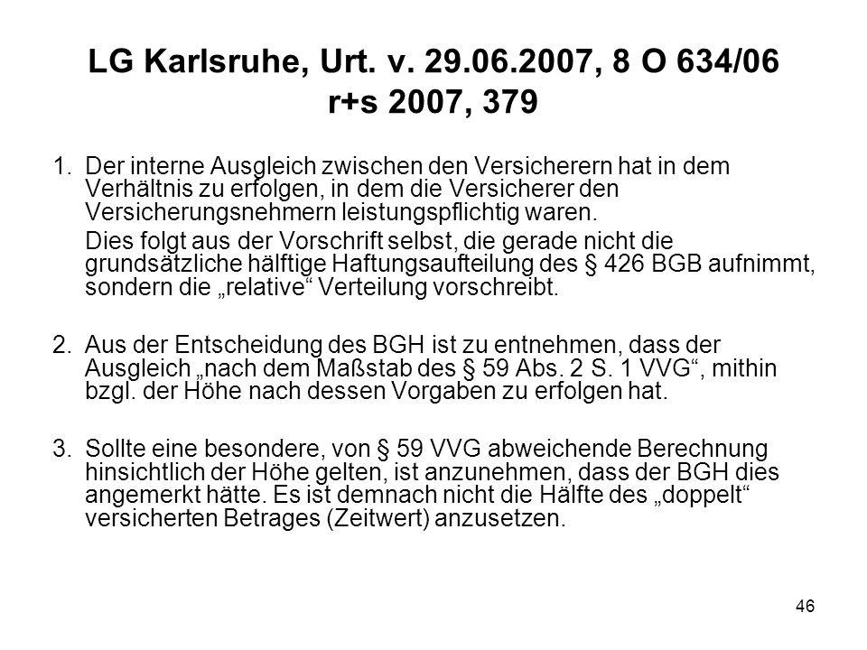 LG Karlsruhe, Urt. v. 29.06.2007, 8 O 634/06 r+s 2007, 379