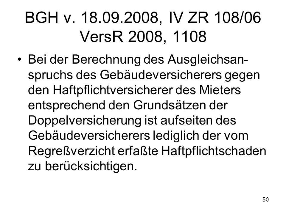 BGH v. 18.09.2008, IV ZR 108/06 VersR 2008, 1108