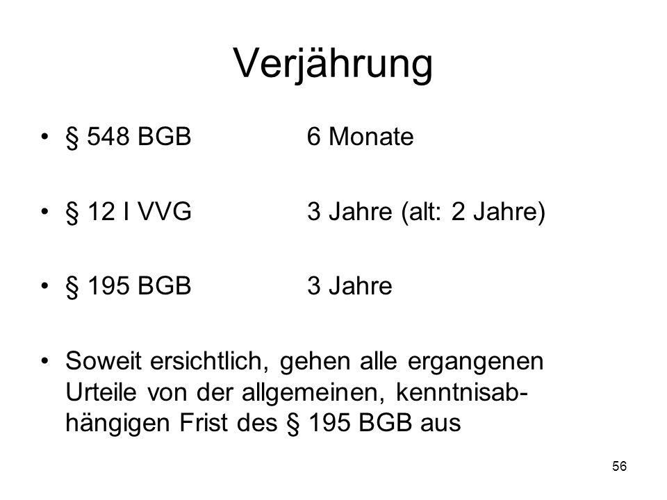 Verjährung § 548 BGB 6 Monate § 12 I VVG 3 Jahre (alt: 2 Jahre)