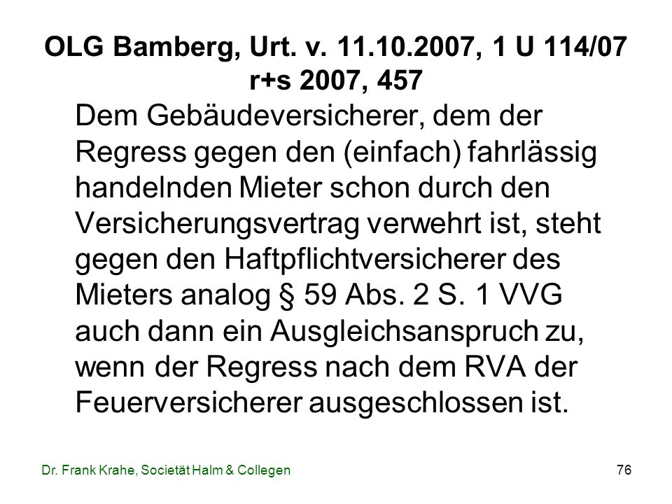OLG Bamberg, Urt. v. 11.10.2007, 1 U 114/07 r+s 2007, 457