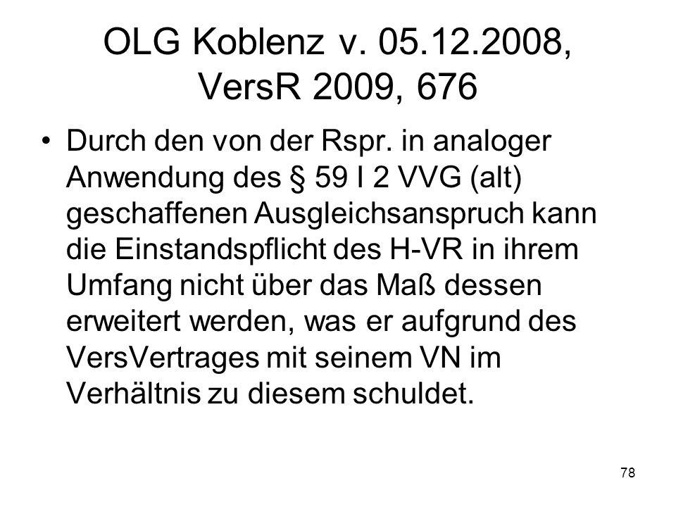 OLG Koblenz v. 05.12.2008, VersR 2009, 676