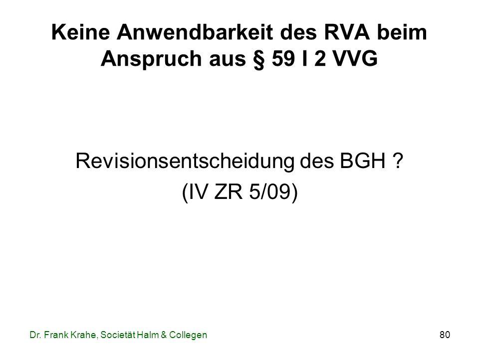 Keine Anwendbarkeit des RVA beim Anspruch aus § 59 I 2 VVG