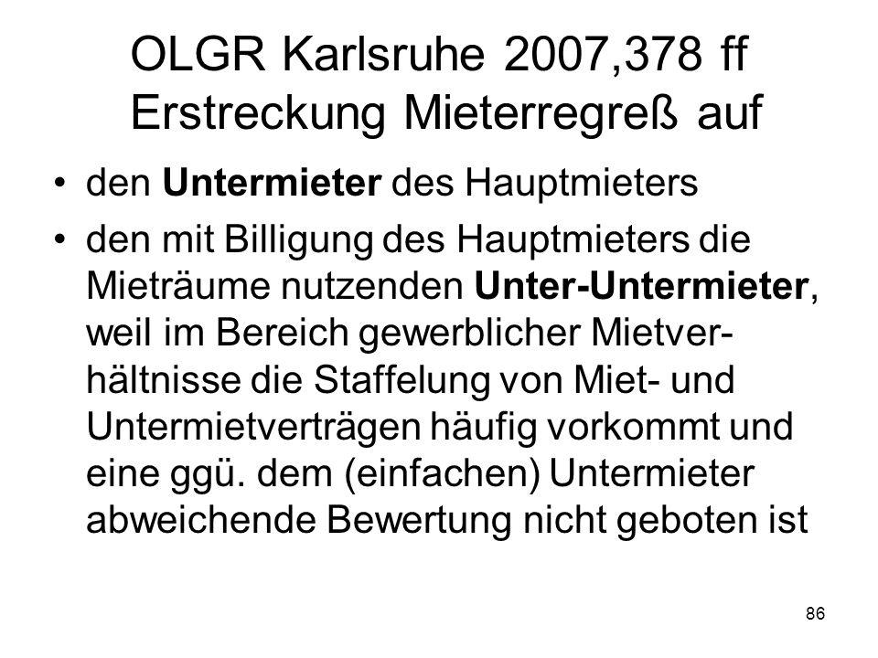 OLGR Karlsruhe 2007,378 ff Erstreckung Mieterregreß auf