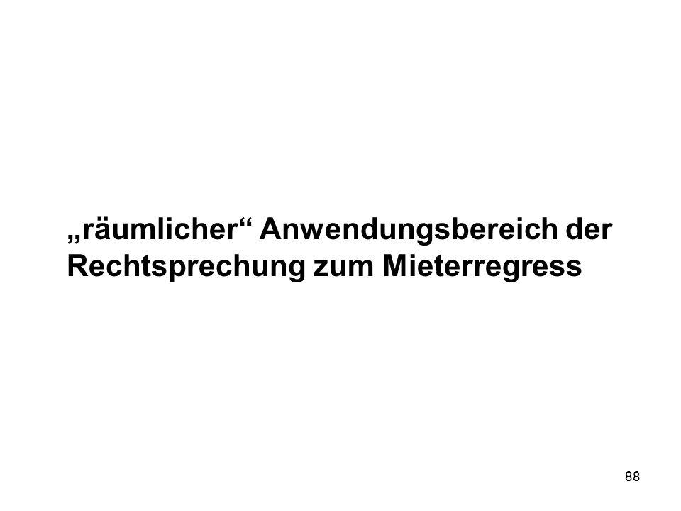"""""""räumlicher Anwendungsbereich der Rechtsprechung zum Mieterregress"""
