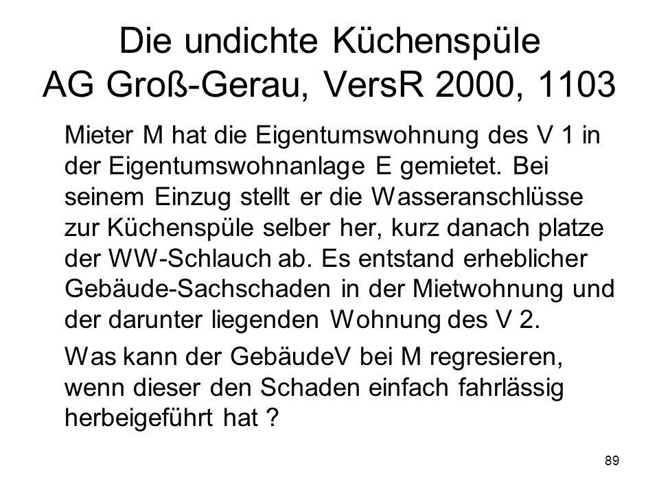 Die undichte Küchenspüle AG Groß-Gerau, VersR 2000, 1103