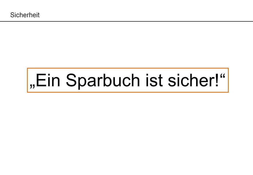 """""""Ein Sparbuch ist sicher!"""