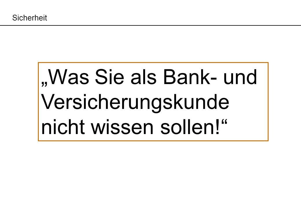 """""""Was Sie als Bank- und Versicherungskunde nicht wissen sollen!"""