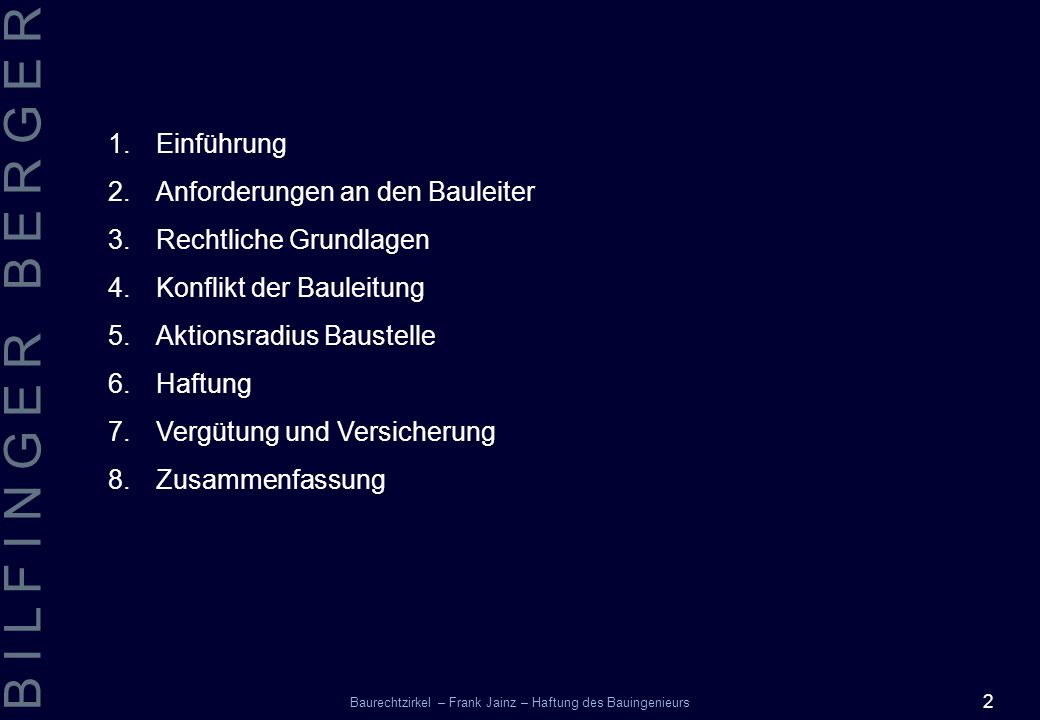 Einführung Anforderungen an den Bauleiter. Rechtliche Grundlagen. Konflikt der Bauleitung. Aktionsradius Baustelle.
