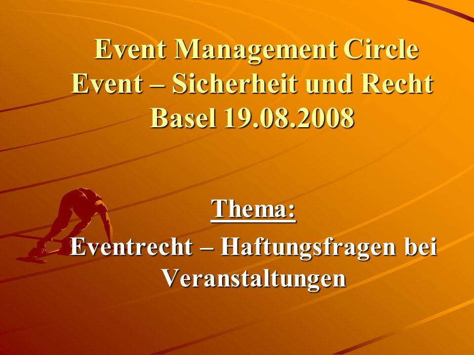 Event Management Circle Event – Sicherheit und Recht Basel 19.08.2008