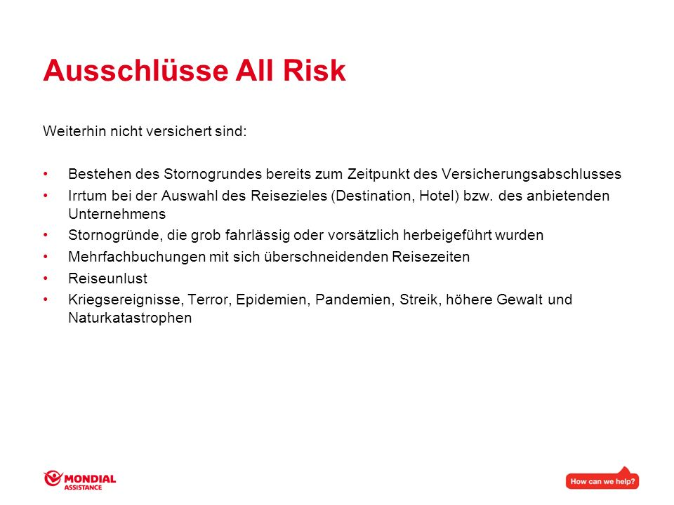 Ausschlüsse All Risk Weiterhin nicht versichert sind: