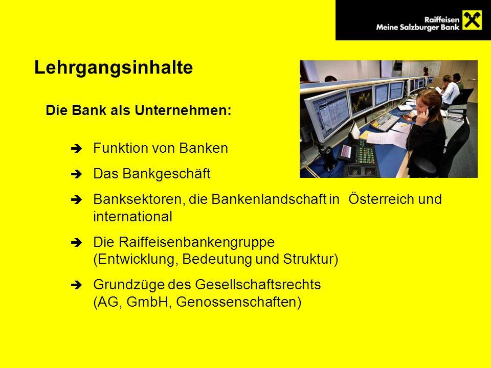 Lehrgangsinhalte Die Bank als Unternehmen: Funktion von Banken