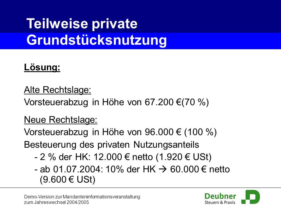 Teilweise private Grundstücksnutzung Lösung: Alte Rechtslage: