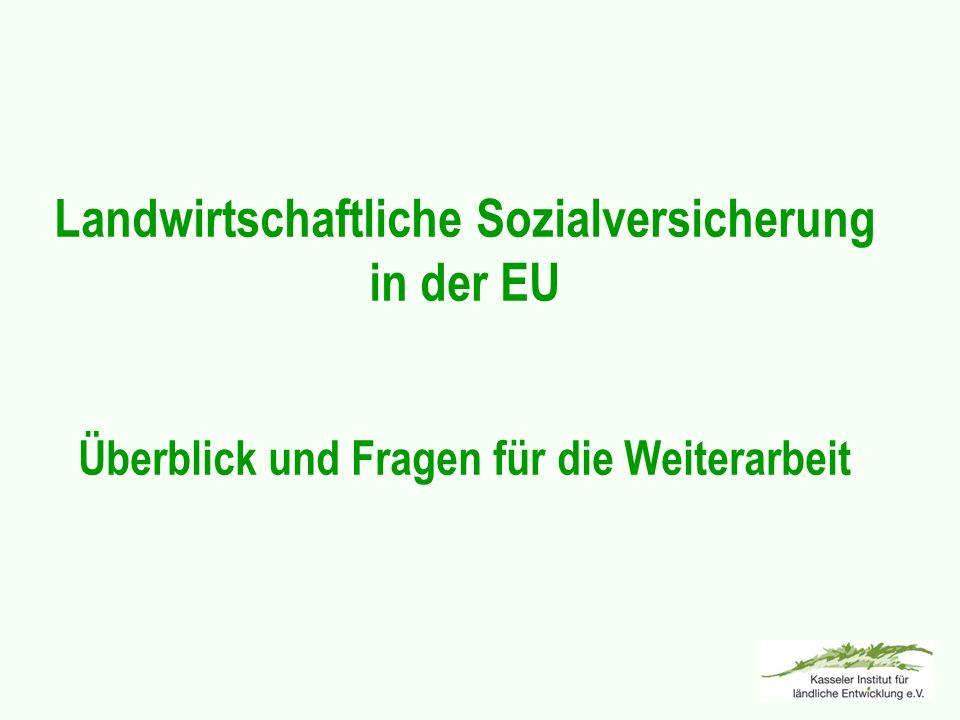 Landwirtschaftliche Sozialversicherung in der EU Überblick und Fragen für die Weiterarbeit
