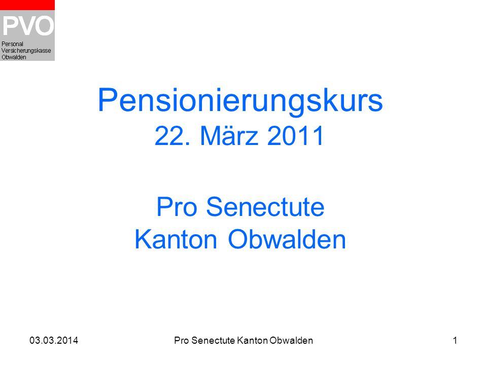 Pensionierungskurs 22. März 2011 Pro Senectute Kanton Obwalden